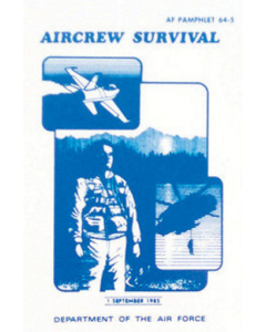 Aircrew Survival (Dept. of the Air Force) AF 64-5 Manual