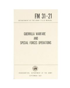 Guerrilla Warfare and Special Forces Operations Manual FM 31-21