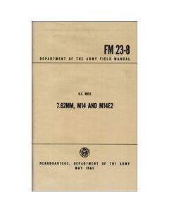 United States Rifle 7.62,M14,M14E2/FM 23-8 Manual
